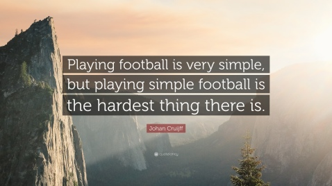 889363-Johan-Cruijff-Quote-Playing-football-is-very-simple-but-playing